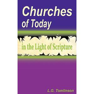 Churches of Today in the Light of Scripture