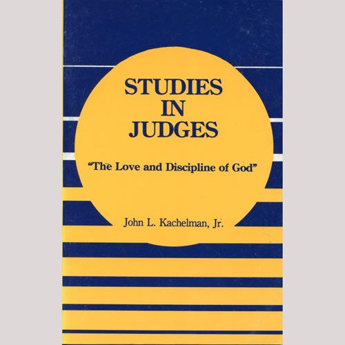 Studies In Judges: The Love and Discipline of God
