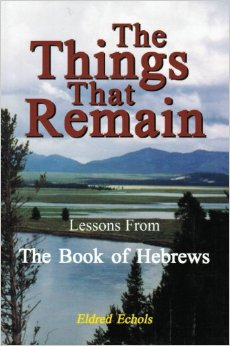 The Things That Remain: Lessons From the Book of Hebrews