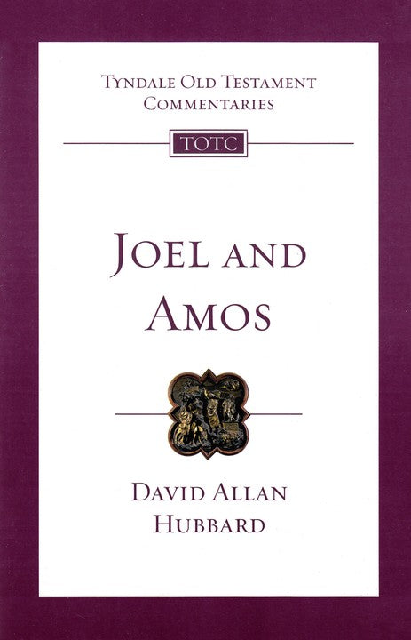 Tyndale Old Testament Commentary:  Joel & Amos, Volume 25