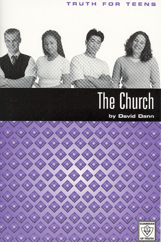 The Church:  Truth for Teens