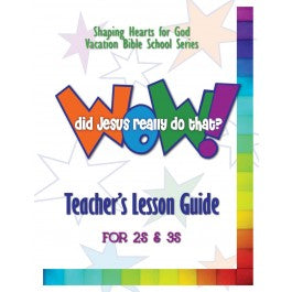 Wow! Did Jesus Really Do That? - Teacher's Guide for 2s & 3s