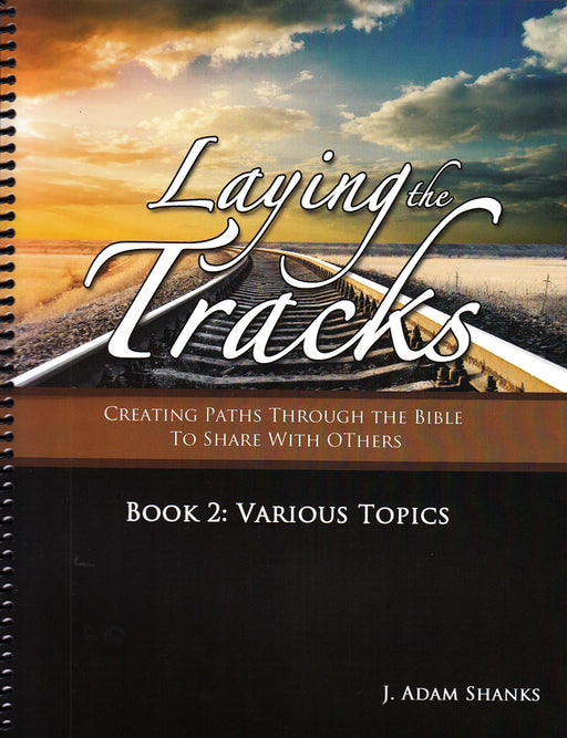 Laying the Tracks : Book 2 Various Topics