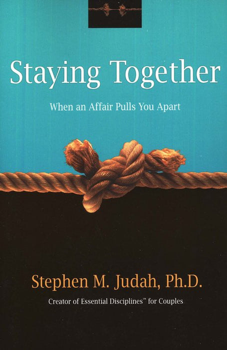 Staying Together: When An Affair Pulls You Apart