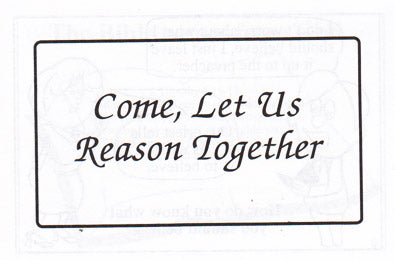 Come, Let Us Reason Together