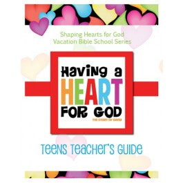 Having A Heart for God - Teacher's Guide, Teens