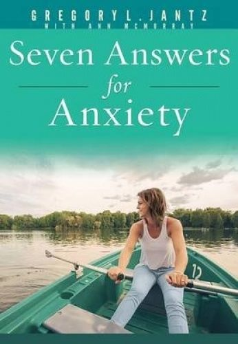 Seven Answers for Anxiety