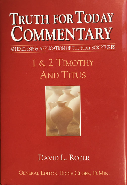 Truth for Today Commentary 1 & 2 Timothy and Titus