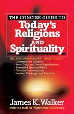 The Concise Guide to Today's Religions and Spirituality