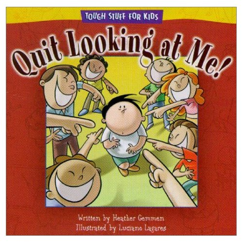 Quit Looking at Me - Tough Stuff for Kids Series
