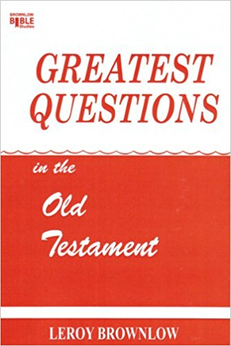 Greatest Questions in the Old Testament