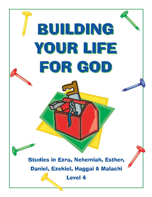 Building Your Life For God Level 4