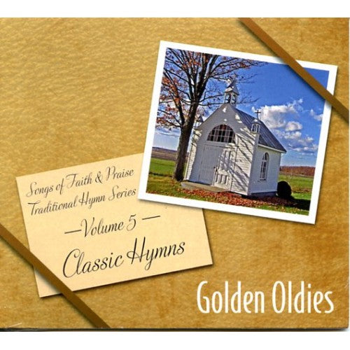 Songs of Faith & Praise Golden Oldies Classic Hymns