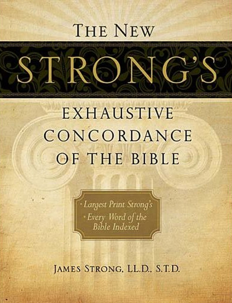 New Strong's Exhaustive Concordance Large Print