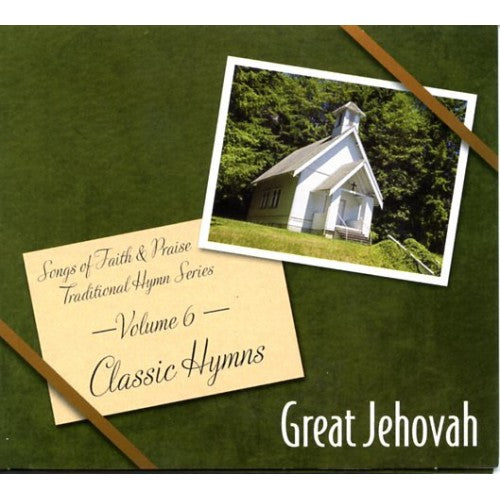 Songs of Faith & Praise Great Jehovah Classic Hymns