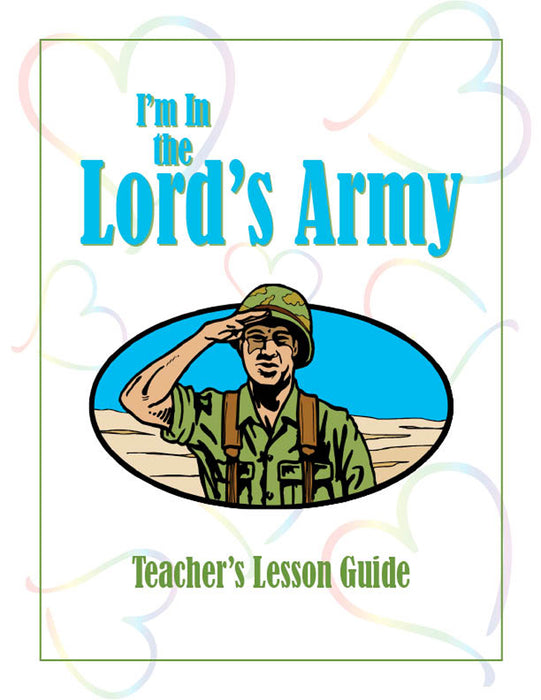 I'm In the Lord's Army Teacher Manual