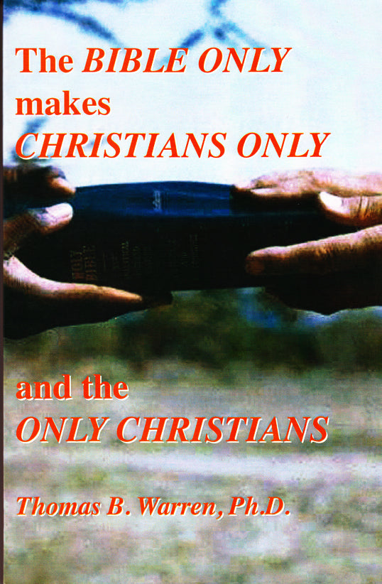 The Bible Only Makes Christians Only