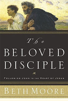 Beloved Disciple:  Following John to the Heart of Jesus