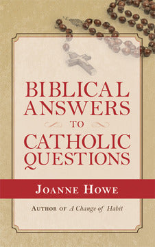 Biblical Answers to Catholic Questions