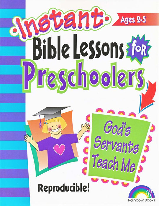 Instant Bible Lessons for Preschoolers: God's Servants Teach