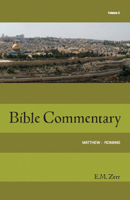Zerr Bible Commentary Volume 5, Matthew - Romans, Paperback