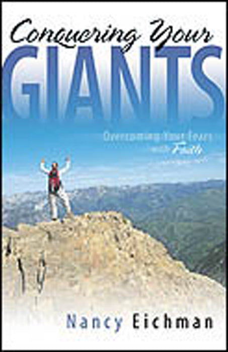 Conquering Your Giants: Overcoming Your Fears with Faith