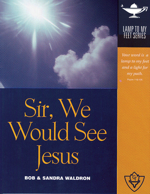 Sir, We Would See Jesus (Lamp to My Feet Book 7)