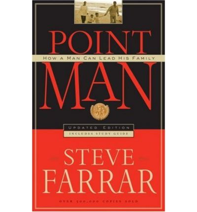 Point Man - How a Man Can Lead His Family