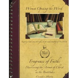 Fragrance of Faith: Discovering the Aroma of Christ in the Beatitude (Women Opening the Word Series)