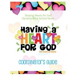 Having A Heart for God - Coordinator's Guide