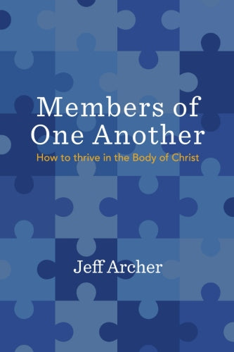 Members of One Another:  How to Thrive in the Body of Christ