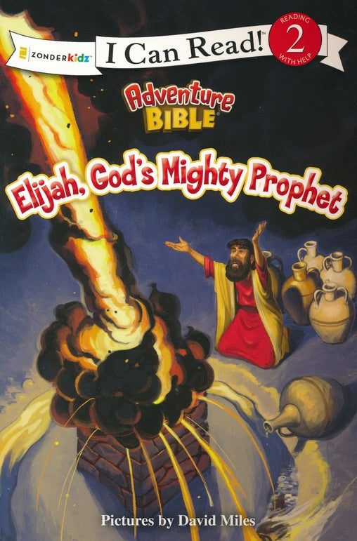 Elijah, God's Mighty Prophet - I Can Read 2