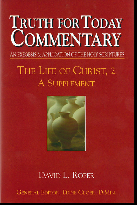 Truth for Today Commentary Life of Christ 2