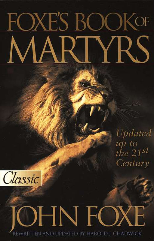 Foxe's Book of Martyrs, Updated Through 21st Century