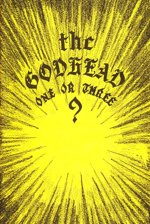The Godhead One or Three?