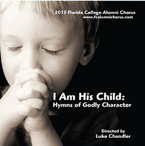 FC Alumni Chorus I Am His Child 2013 CD