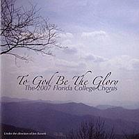 FC Chorus - To God Be The Glory - 2007 CD