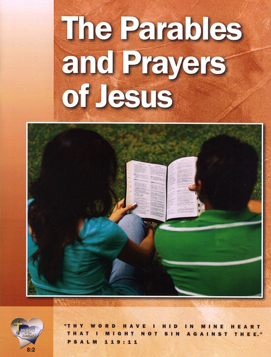 The Parables and Prayers of Jesus (Word in the Heart, 8:2)