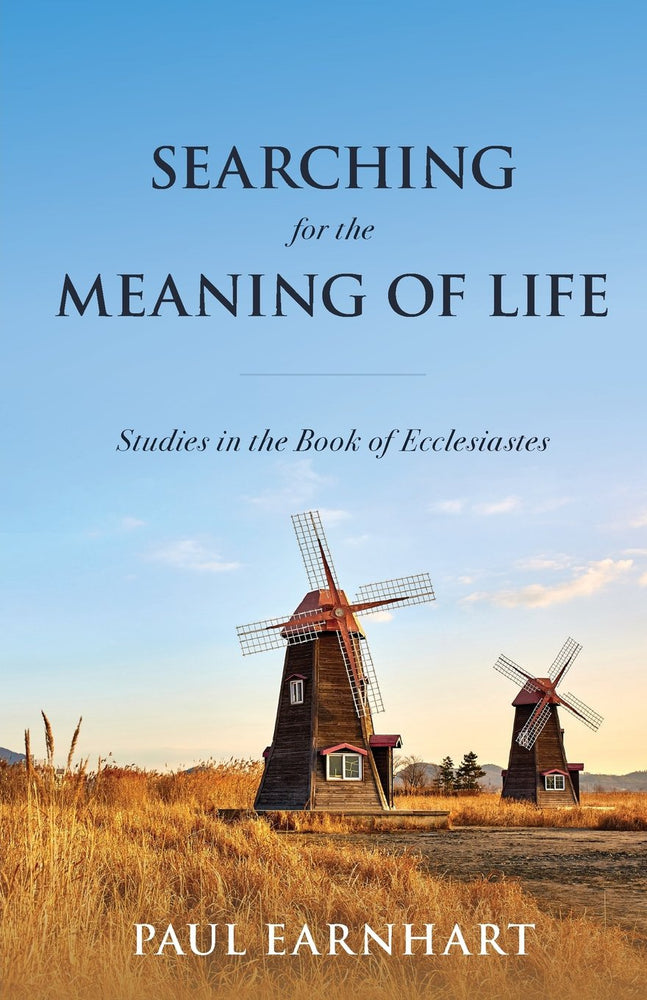 Searching for the Meaning Of Life: Ecclesiastes