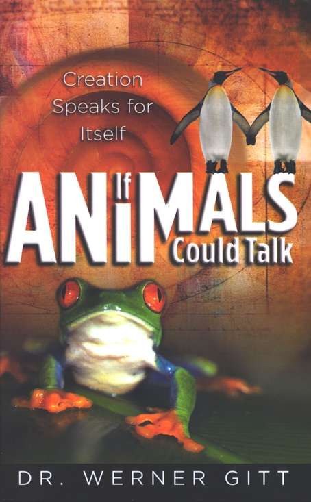 If Animals Could Talk:  Creation Speaks For Itself