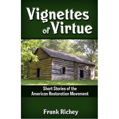 Vignettes of Virtue: Short Stories of the American Restoration Movement