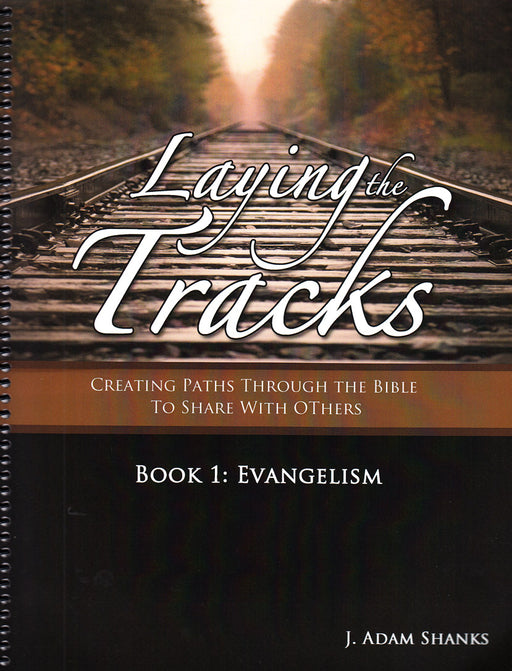 Laying the Tracks : Book 1 Evangelism