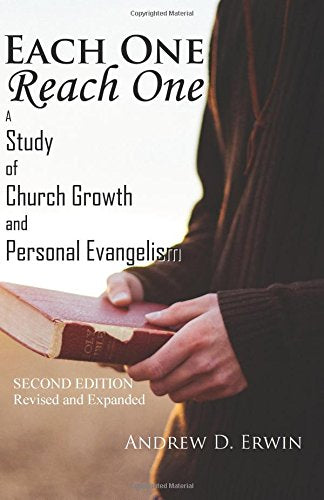 Each One Reach One: A Study of Church Growth and Personal Evangelism (Second Edition)