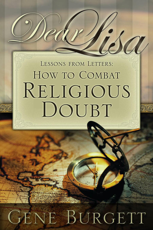 Dear Lisa, Lessons From Letters:  How to Combat Religious Doubt