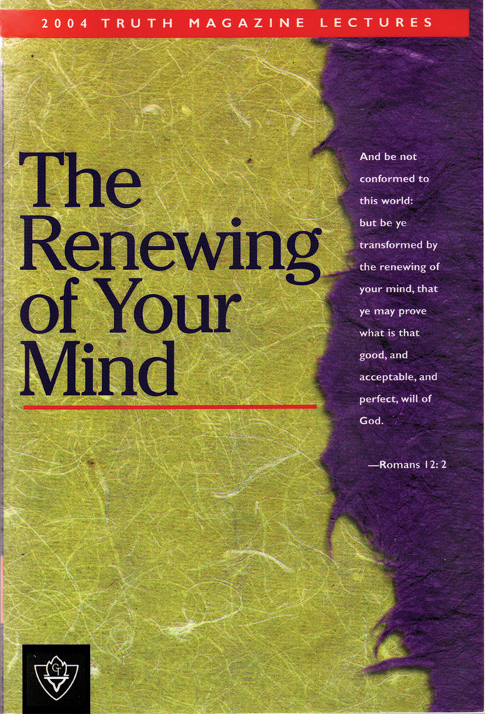 The Renewing of Your Mind - 2004 Truth Lectures