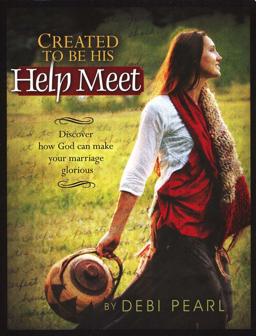 Created to be His Help Meet: Anniversary Edition