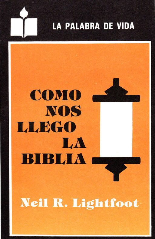 Como Nos LLego La Biblia (How We Got the Bible)