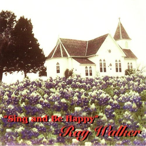 Sing and Be Happy CD - Ray Walker