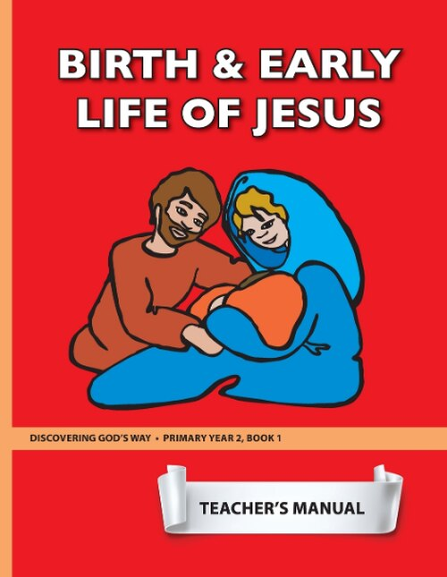 Birth and Early Life of Jesus (Primary 2:1) Teacher Manual
