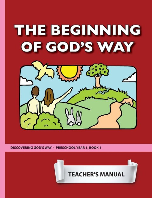 The Beginning of God's Way (Preschool 1:1) Teacher Manual